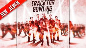 <b>TRACKTOR BOWLING</b> — 20:16 [FULL ALBUM]   2016 - YouTube