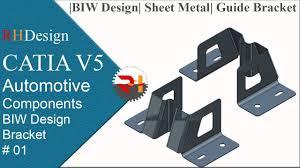 Sheet Metal Bracket Design Guidelines Catia V5 Tutorial For Beginners 125 Biw Design Sheet Metal Design 01 Guide Bracket