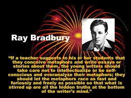 "ray bradbury ""if a teacher suggests to his or her students that  1 ray bradbury """