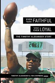 Ever Faithful, Ever Loyal: The Timothy Alexander Story: Amazon.co ...