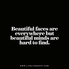 Beautiful Face Quote Best Of Quote Beautiful Faces Are Everywhere But Beautiful Minds Are Hard