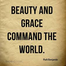 Quotes About Grace And Beauty Best of Park Benjamin Quotes QuoteHD