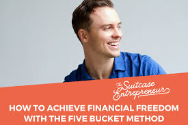 How to Achieve Financial Freedom With The Five <b>Bucket Method</b> ...