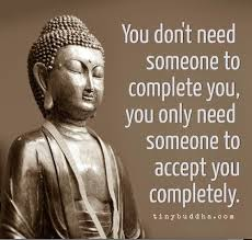Buddha Love Quotes Interesting Someone To Complete You Buddhism Pinterest Tiny Buddha Buddha