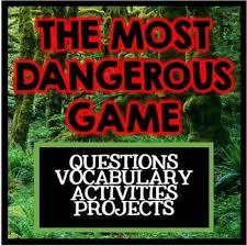 best most dangerous game images dangerous games most dangerous game short story unit questions and activities