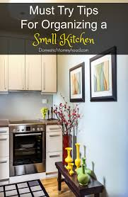 For Organizing Kitchen Tips For Organizing A Small Kitchen Domestic Mommyhood