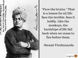 Vivekananda Quotes Unique Face The Brutes Swami Vivekananda Inspire 48