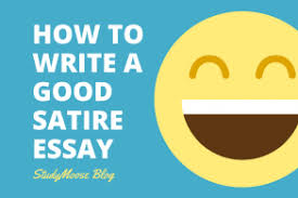 blog essays topics sample papers articles online for  how to write a good satire essay