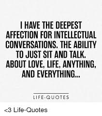 Intellectual Quotes Stunning I HAVE THE DEEPEST AFFECTION FOR INTELLECTUAL CONVERSATIONS THE