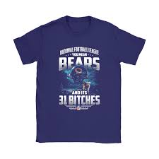 Shirts You And Bears Its Nfl Chicago Bitches Mean 31