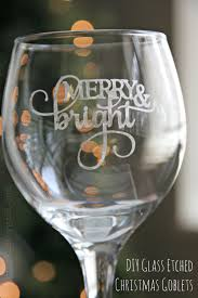 How To Etch Glass Diy Glass Etched Christmas Goblets