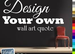 personalised vinyl wall art sticker decal create your own quote uk on design your own wall art stickers uk with 23 create your own wall decal quotes personalised vinyl wall art