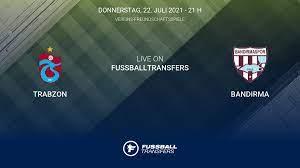 Ergebnis Trabzon - Bandırma (1-0) Club Friendlies 1  Vereins-Freundschaftsspiele 2021 22/7