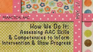 Speech Therapy Progress Chart How We Do It Assessing Aac Skills And Competencies To