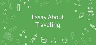 a surprising essay about traveling example words  essay about traveling the most unexpected benefits of seeing the world