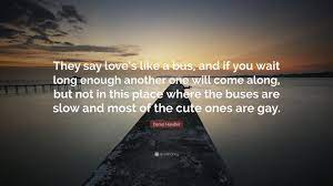 """Daniel Handler Quote: """"They say love's ..."""