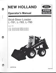 business industrial manuals books new holland products holland l781 l783 l785 skid loader operator s manual 42078134 from new holland