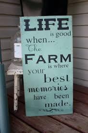 farm decor life is good when the farm is where our best memories are made gift farm house sign wall art farm e decor