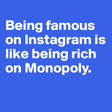 search boldomatic being famous on instagram is like being rich on monopoly
