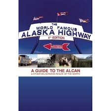 The World Famous Alaska Highway Tricia Brown Books