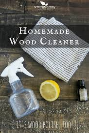 Homemade Wood Cleaner (it\u0027s wood polish, too!) | Scratch Mommy