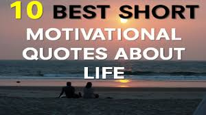 Motivational Quotes About Life motivational Quotes About Life 100 Best Short Motivational Quotes 48