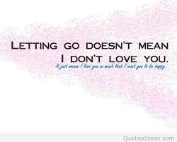Quotes About Letting Someone Go Beauteous Quotes About Letting Quote With Pics And Sayings
