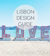 Design Shop Lisbon Lisbon Design Guide Cool Places In Lisbon To Visit