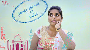 of studying abroad versus studying in india