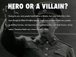 stalin hero or villain essay custom paper academic service stalin hero or villain essay