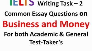 Ielts Writing Task 2 Common Essay Questions On Business And