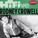 Rhino Hi-Five: Rodney Crowell