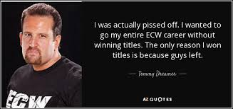 Dreamer Quotes Mesmerizing QUOTES BY TOMMY DREAMER AZ Quotes