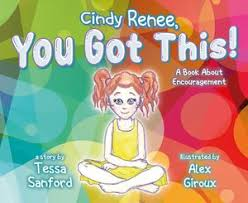 Cindy Renee, You Got This! eBook by Tessa Sanford   9781649909640 ...