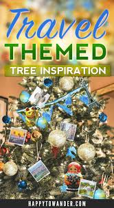 Creative christmas tree toppers ideas try Christmas Trees Happy To Wander Travel Christmas Tree Inspiration Travel Ornaments Diy Guide