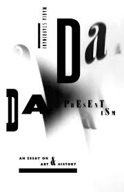dada presentism an essay on art and history maria stavrinaki