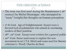 by kristina yegoryan essay structure what is an essay the word  the origine of essay the term was first used during the renaissance 16 th century