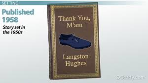 langston hughes thank you ma am setting characters es video lesson transcript study