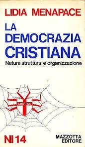 La democrazia cristiana - Lidia Menapace - Libro Usato - Mazzotta - Nuova Informazione | IBS