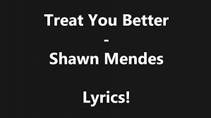 Treat You Better Shawn Mendes Lyrics Español Archidev