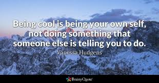 Cool Quotes Best Cool Quotes BrainyQuote