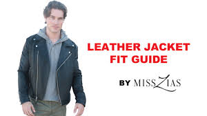 leather jacket fit guide men s fashion