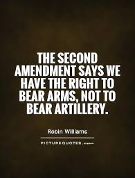 right to bear arms quotes sayings right to bear arms picture  the second amendment says we have the right to bear arms not to bear artillery