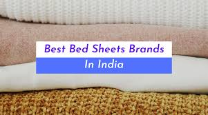 10 best bed sheets brands india to