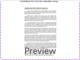 huckleberry finn huck finn maturation essay term paper service huckleberry finn huck finn maturation essay essays from bookrags provide great ideas for the adventures