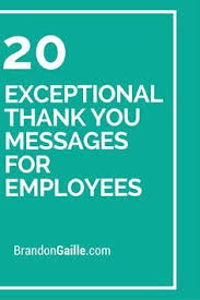 Employee Appreciation Quotes 100 Exceptional Thank You Messages for Employees Messages 73