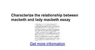 characterize the relationship between macbeth and lady macbeth characterize the relationship between macbeth and lady macbeth essay google docs