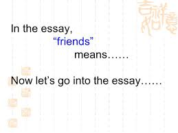 "what do ""friends"" mean to you ppt video online  4 in the essay"