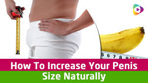 increase size how to increase your manhood size naturally youtube