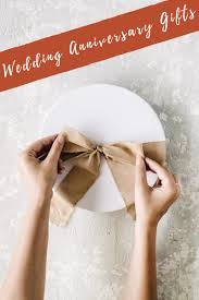 wedding anniversary gifts wedding anniversary gift traditions wedding anniversary gift ideas